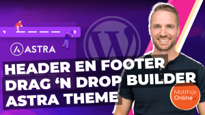 Wordpress Header of footer maken Astra Header en Footer builder