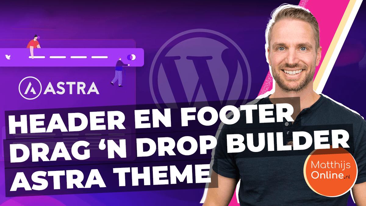 Wordpress Header of footer maken Astra Header en Footer builder
