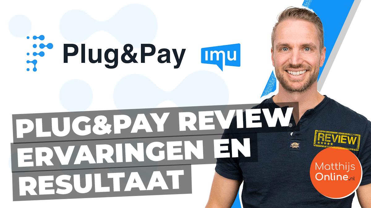 Plug&Pay Review Ervaring Resultaat